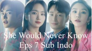 Nonton She Would Never Know Episode 7 Sub Indo